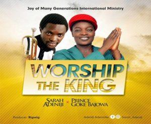 Worship The King By Sarah Adeniji