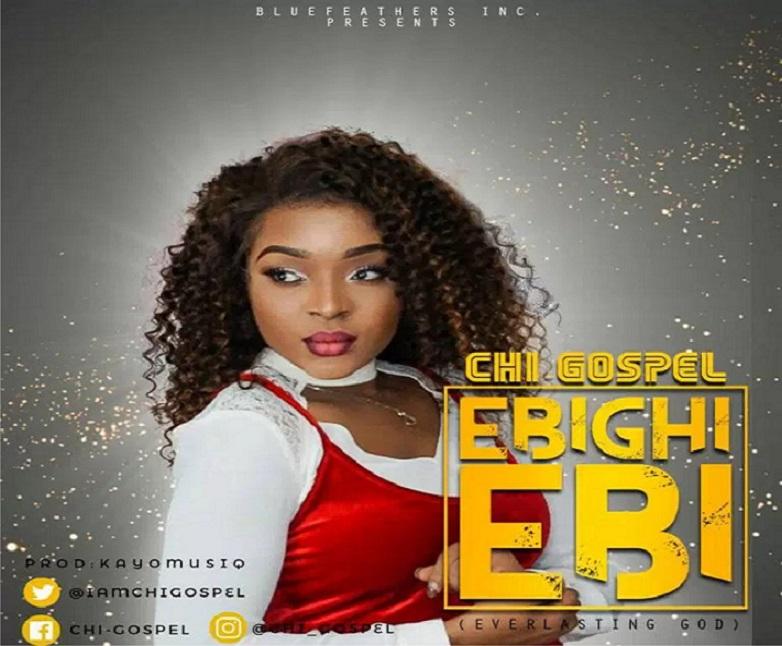 Ebighi Ebi (Everlasting God) ByChi-Gospel