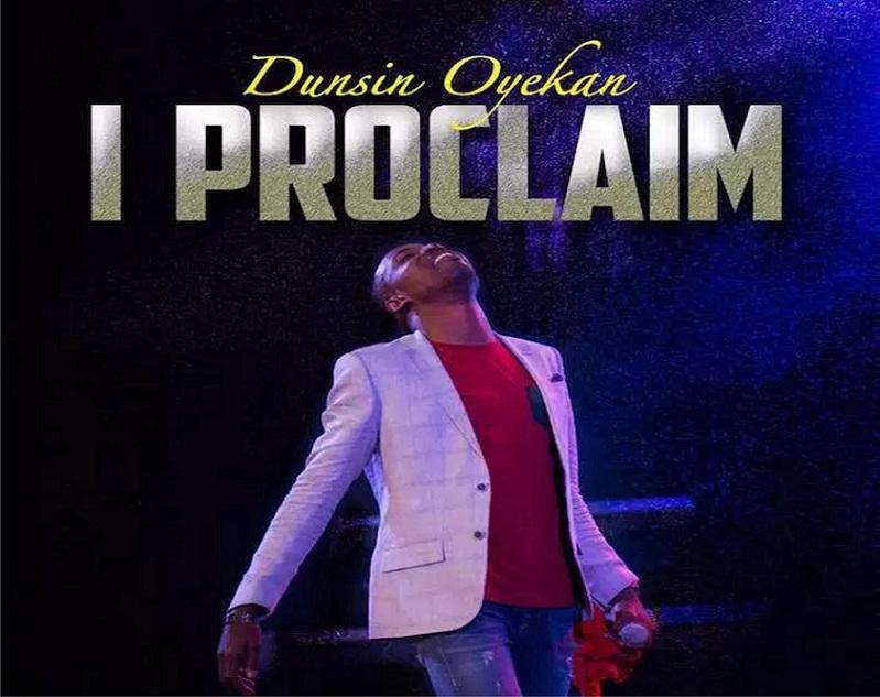 I Proclaim By Dunsin Oyekan