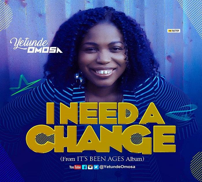 Yetunde Omosa - I Need A Change