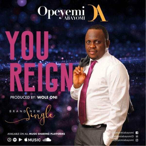 You Reign – Opeyemi Abayomi