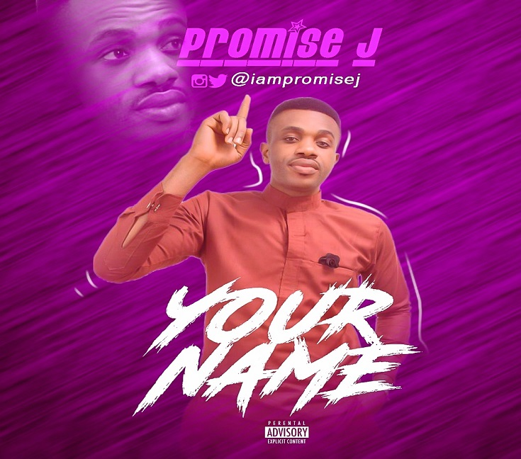 Your Name By Promise J