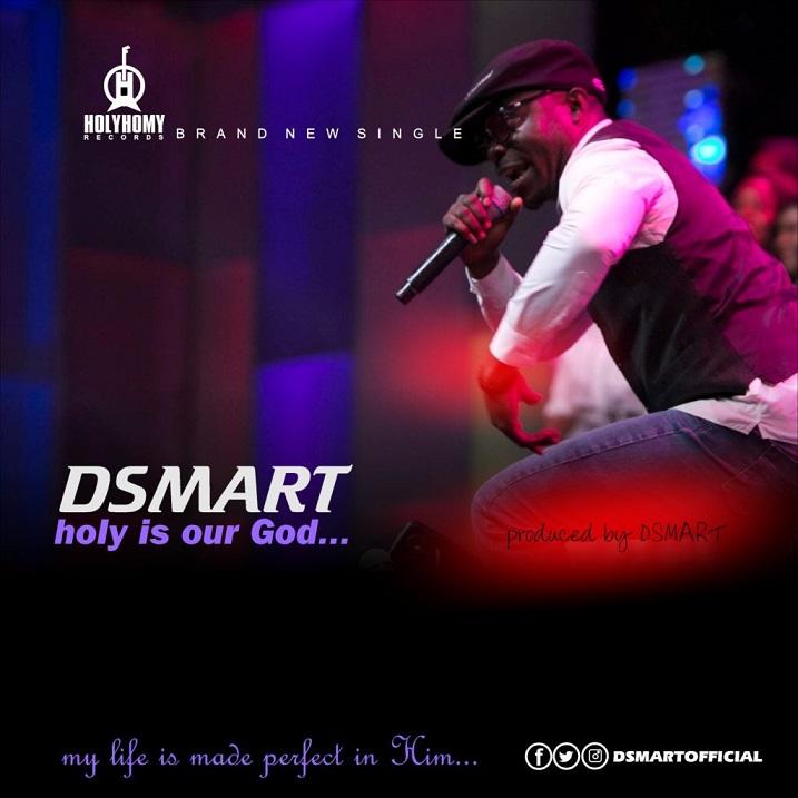DSMART – Holy Is Our God