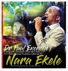 Dr Paul Enenche – Nara Ekele