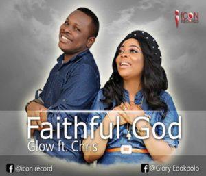 Faithful God – Glow Ft Chris