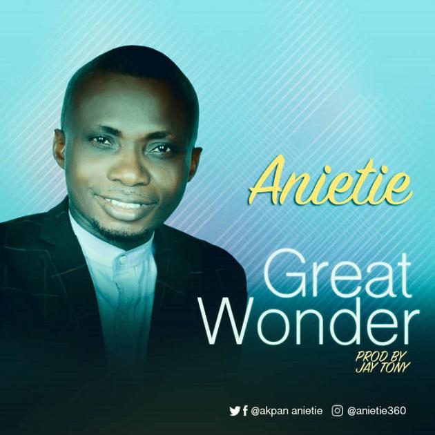 Great Wonder By Anietie