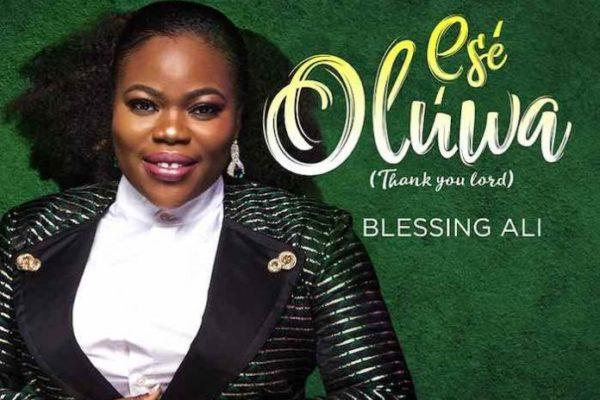 Ese Oluwa – Blessing Ali
