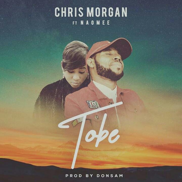 Chris Morgan – Tobe Feat Naomee