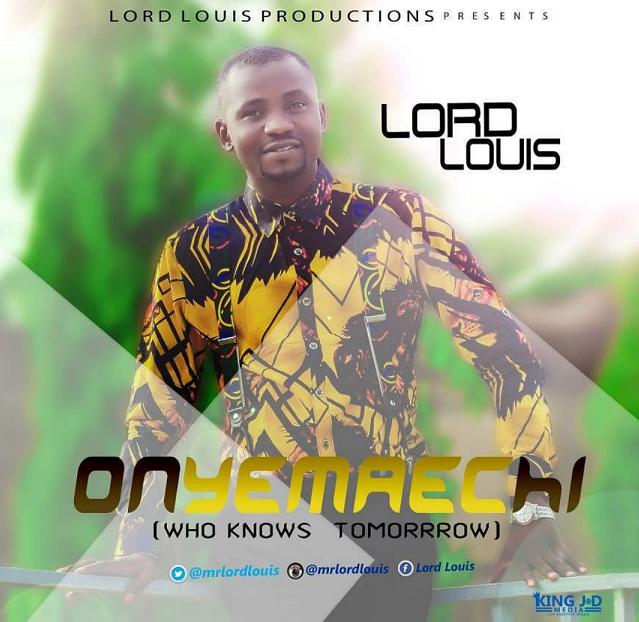 Lord Louis – Onyemaechi