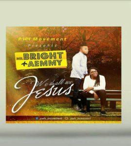 Mr Bright – We Shall See Jesus