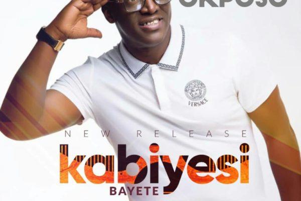 Sammie Okposo – Kabiyesi Bayete