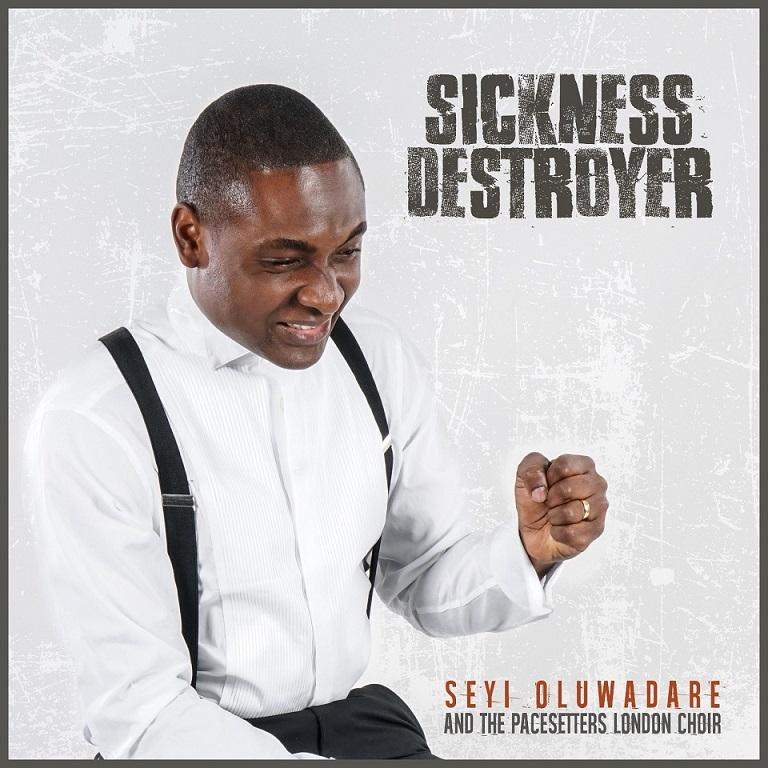 Seyi Oluwadare - Sickness Destroyer