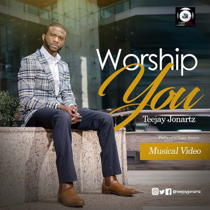 "Download Teejay Jonartz New Music Video ""Worship You"