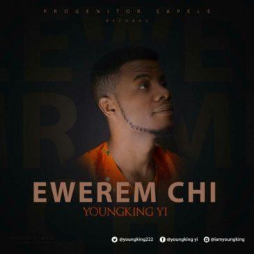YoungKing – Ewerem Chi