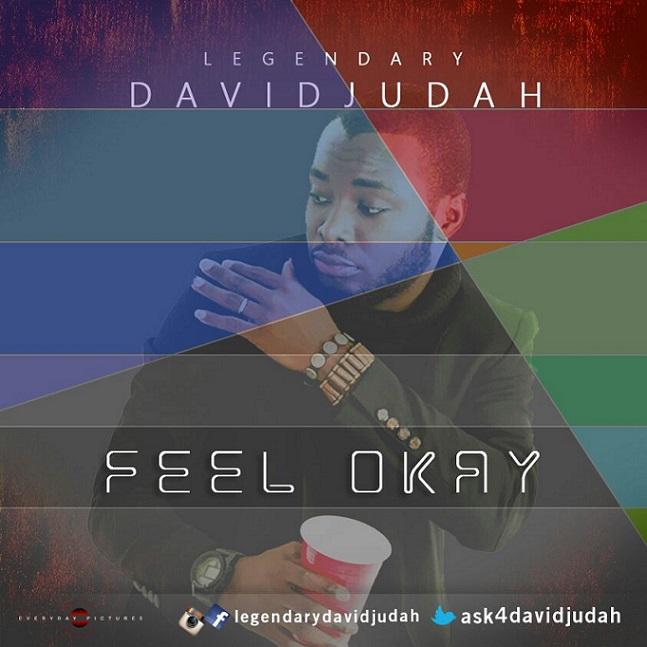 Feel Okay by Legendary David Judah
