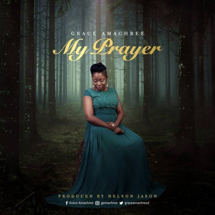 My Prayer by Grace Amachree
