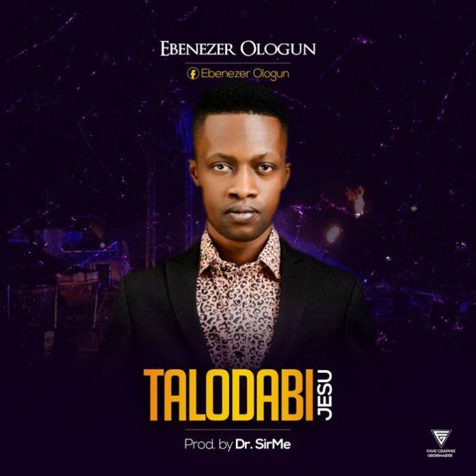 Talodabi Jesu by Ebenezer Ologun