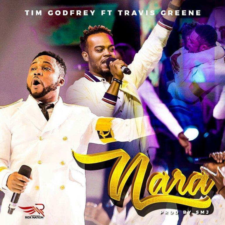 Nara By Tim Godfrey ft Travis Greene