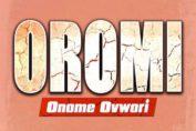 Oromi By Onome Ovwori