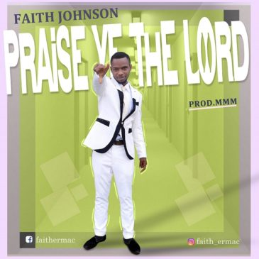 Praise Ye The Lord ByFaith Johnson