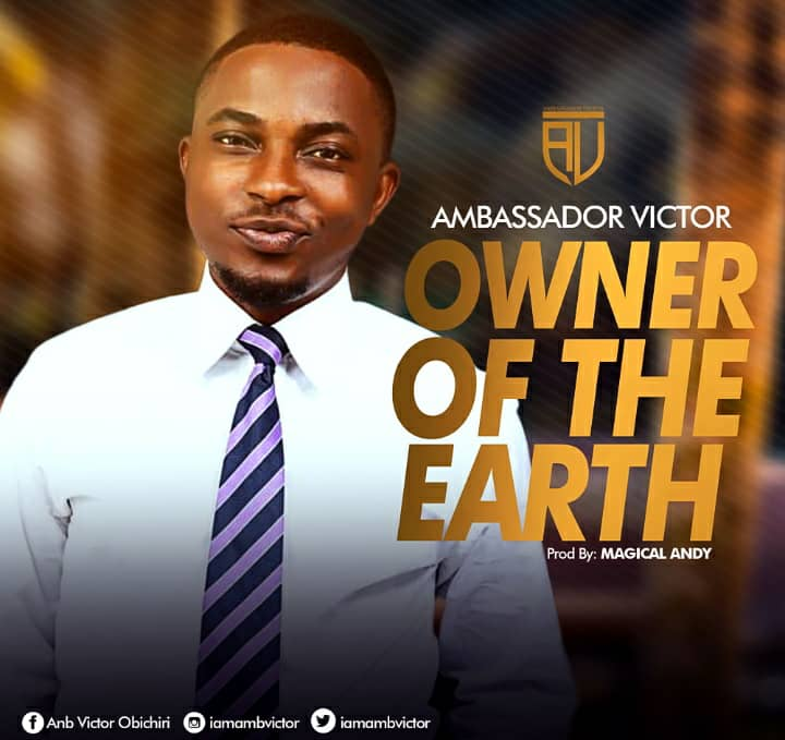 Owner Of The Earth By Ambassador Victor