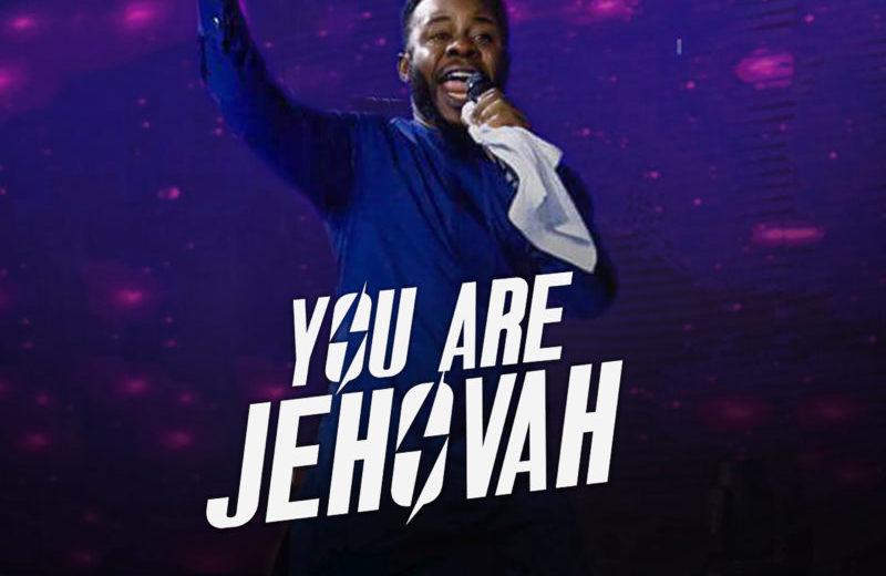 YOU ARE JEHOVAH By Prospa Ochimana