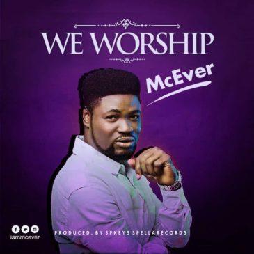 McEver – We Worship