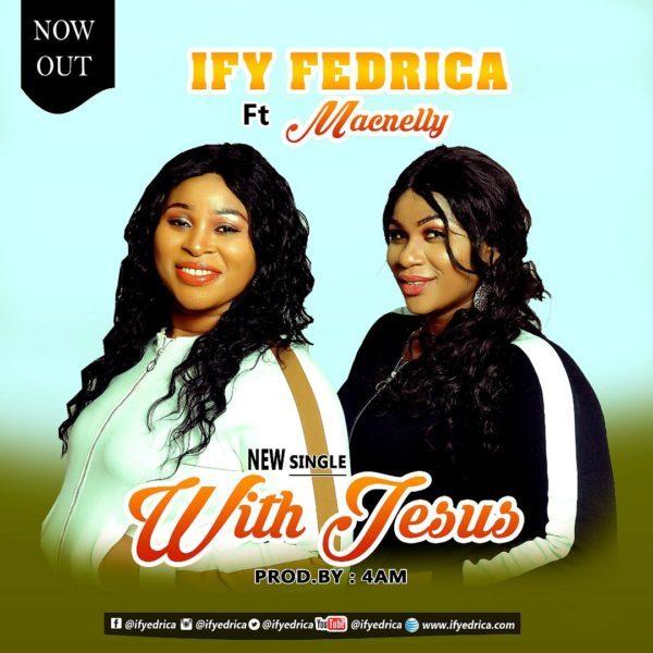 With Jesus - Ify Fedrica
