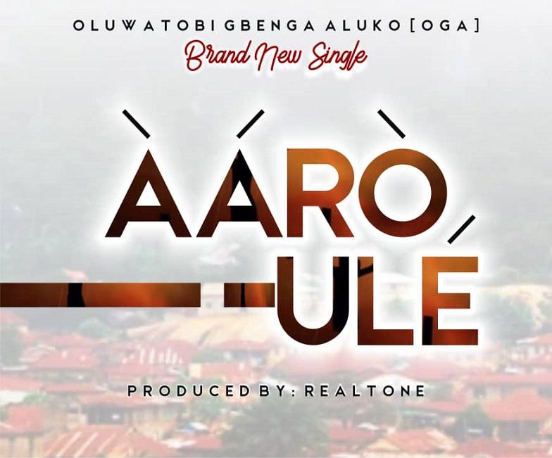 Aaro Ule By Oluwatobi Aluko