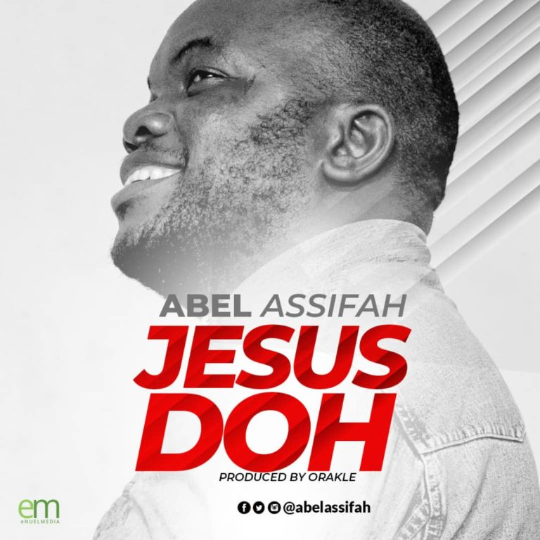 Abel Assifah - Jesus Doh
