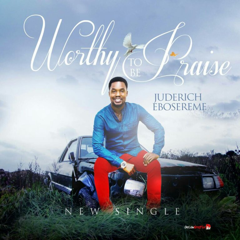 Juderich Ebosereme – Worthy To Be Praised