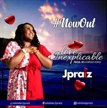 Love Inexplicable ByJPraiz