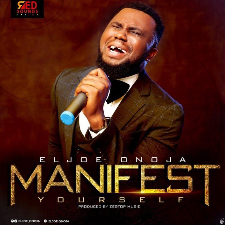 Manifest Yourself By ELjoe Onoja
