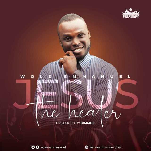 Jesus The Healer By Wole Emmanuel