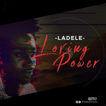 Ladele – Loving Power