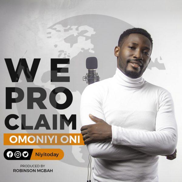 Omoniyi Oni – We proclaim