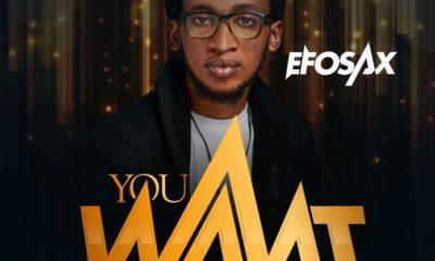 Efosax – You Want