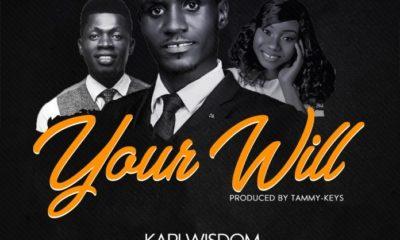 Kari Wisdom – Your Will Ft. Merem J & Michael Rich