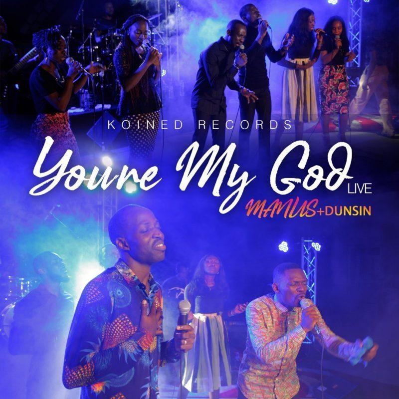 Manus Akpanke – You're My God ft. Dunsin Oyekan