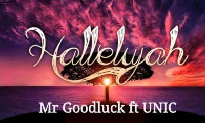 Mr Goodluck – Hallelujah (Ft. Unic)
