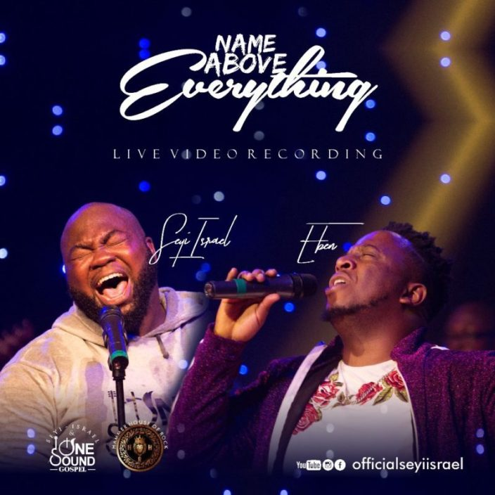 Seyi Israel Ft Eben - Name Above Everything