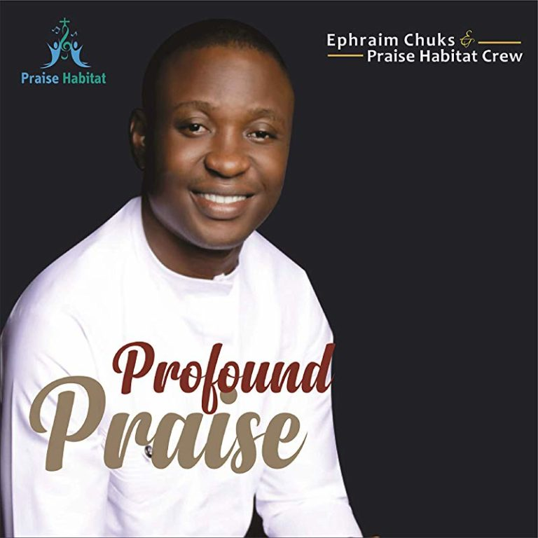 Chuks – Profound Praise