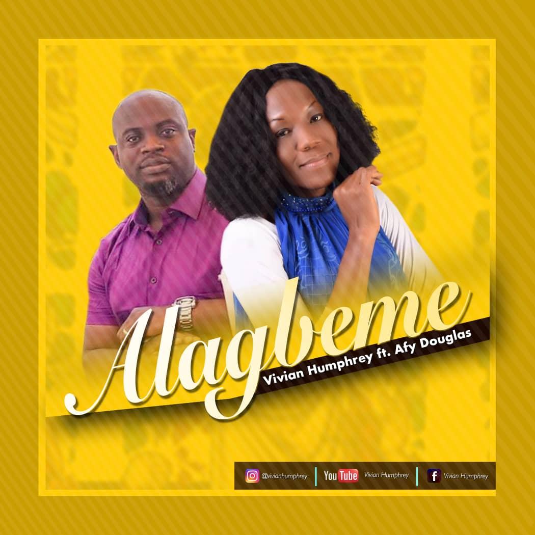 Vivian Humphrey Ft Afy Douglas - Alagbeme (Praise Medley)