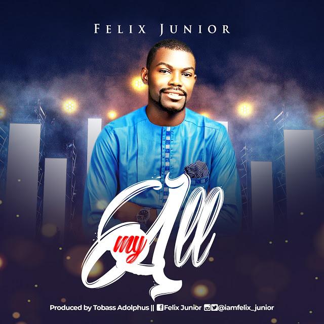 My All By Felix Junior