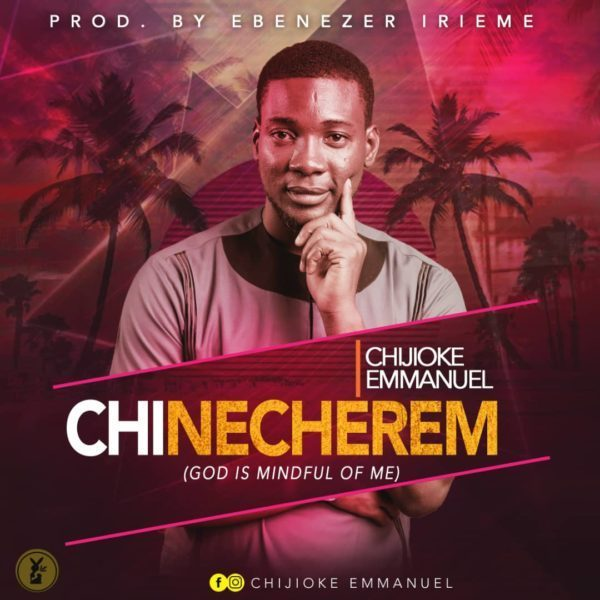 Chijioke Emmanuel – Chinecherem mp3