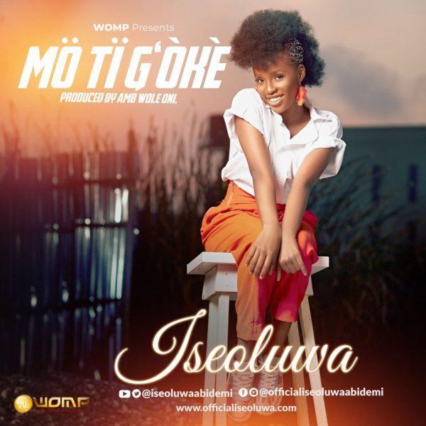 Iseoluwa – Mo Ti G'oke mp3