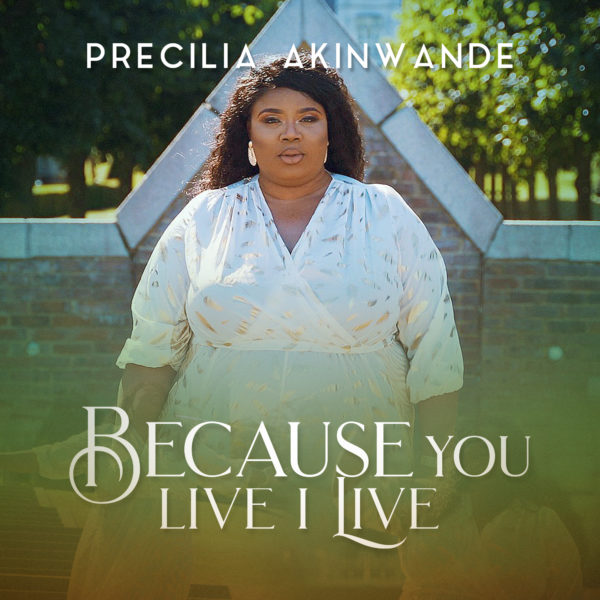 Precilia Akinwande – Because You Live I Live mp3