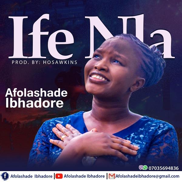 Ife Nla(Greatest Love)- Afolashade Ibhadore