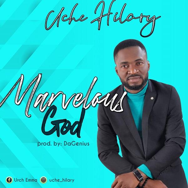 Marvelous God – Uche