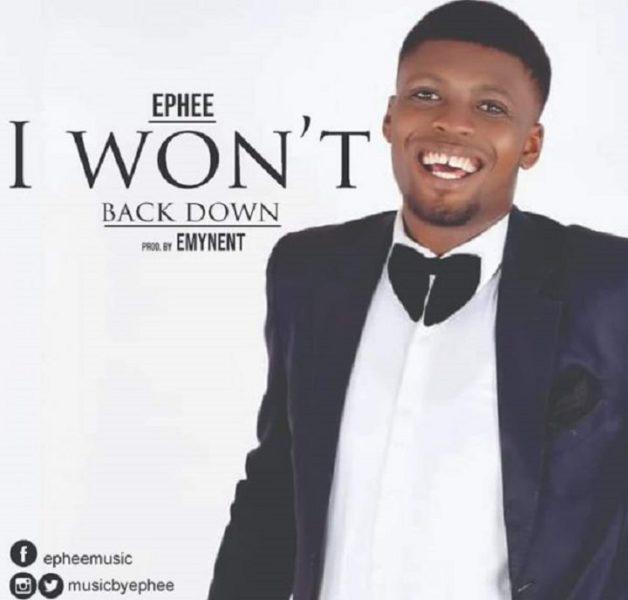 download Ephee –I Won't Back Down